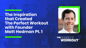 the perfect workout Matt Hedman personal trainer