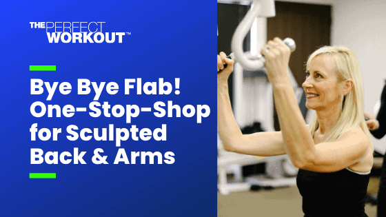 Bye Bye Flab! One-Stop-Shop for Sculpted Back & Arms