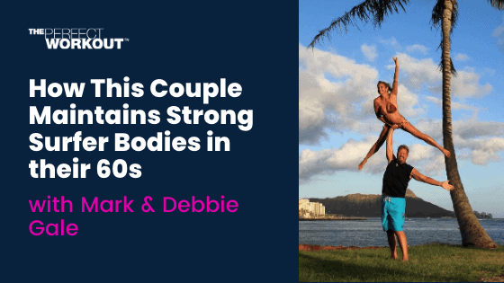 How this couple maintains Strong Surfer Bodies in their 60s