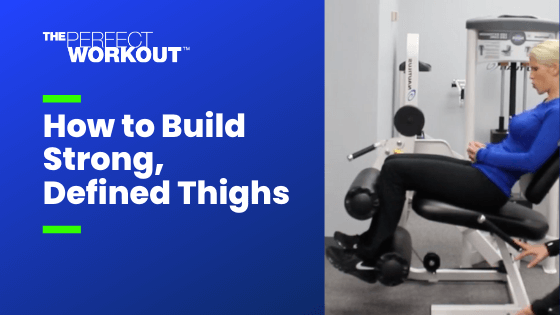 How to Build Strong, Defined Thighs