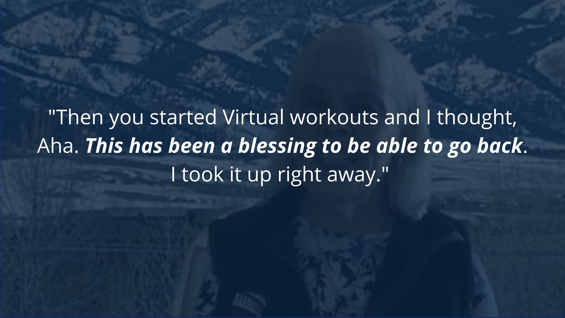 Woman says Virtual workouts have been a blessing