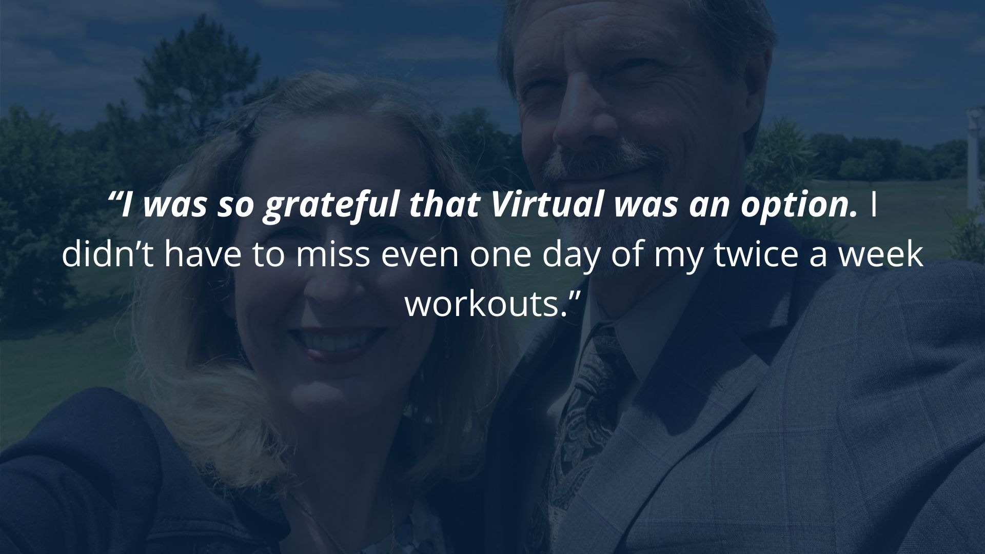 Client says she is so grateful Virtual training was an option