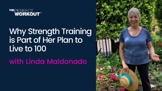 Why Strength Training is Part of Her Plan to Live to 100
