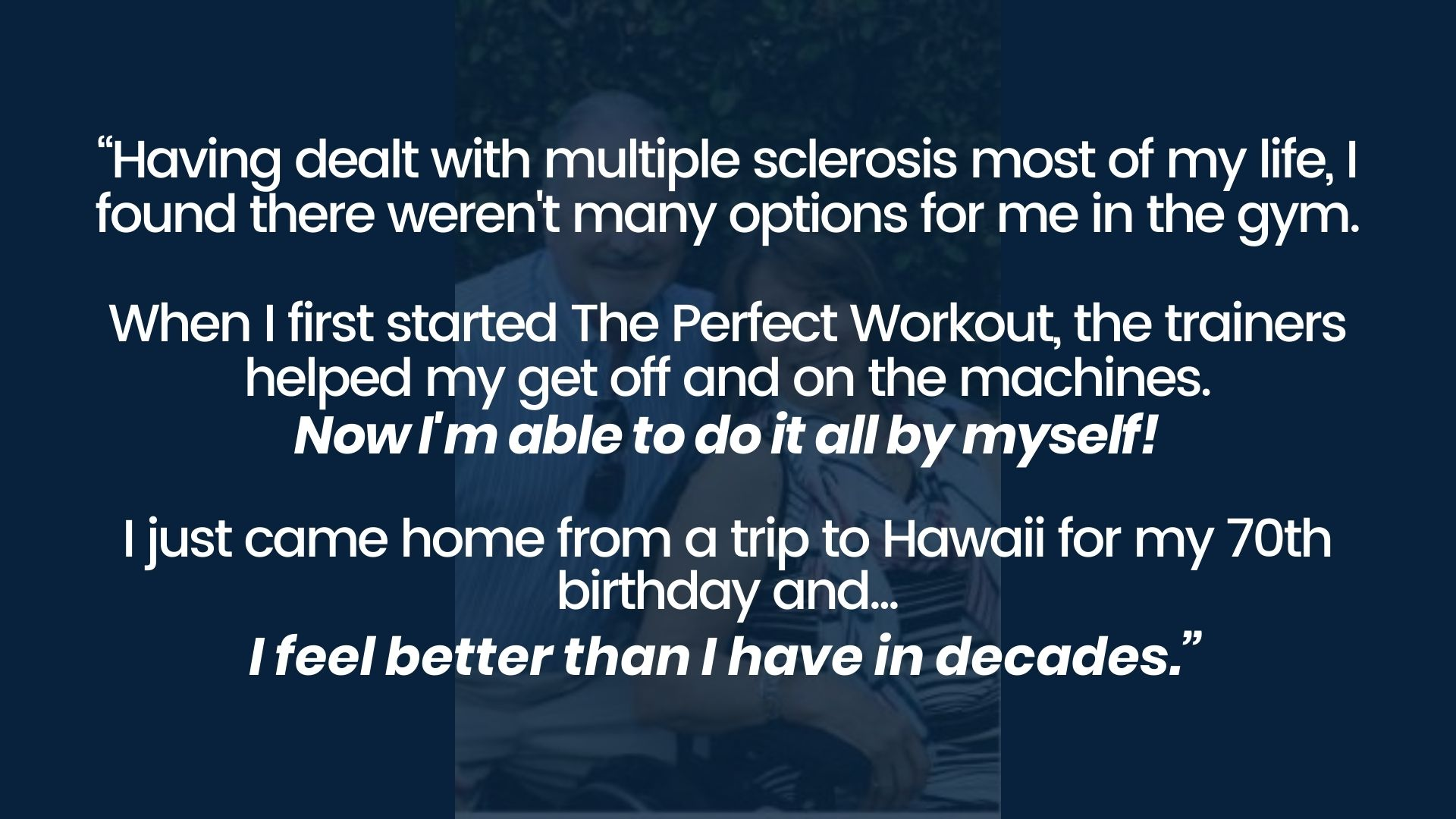 Multiple Sclerosis client gains strength and feels better