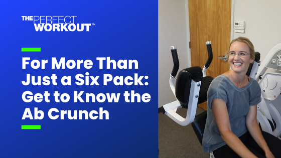 For More Than Just A Six Pack: Get to Know the Ab Crunch