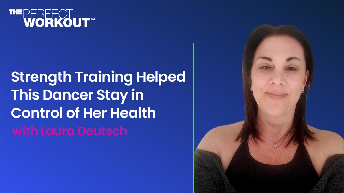 Strength Training Helped This Dancer Stay in Control of Her Health