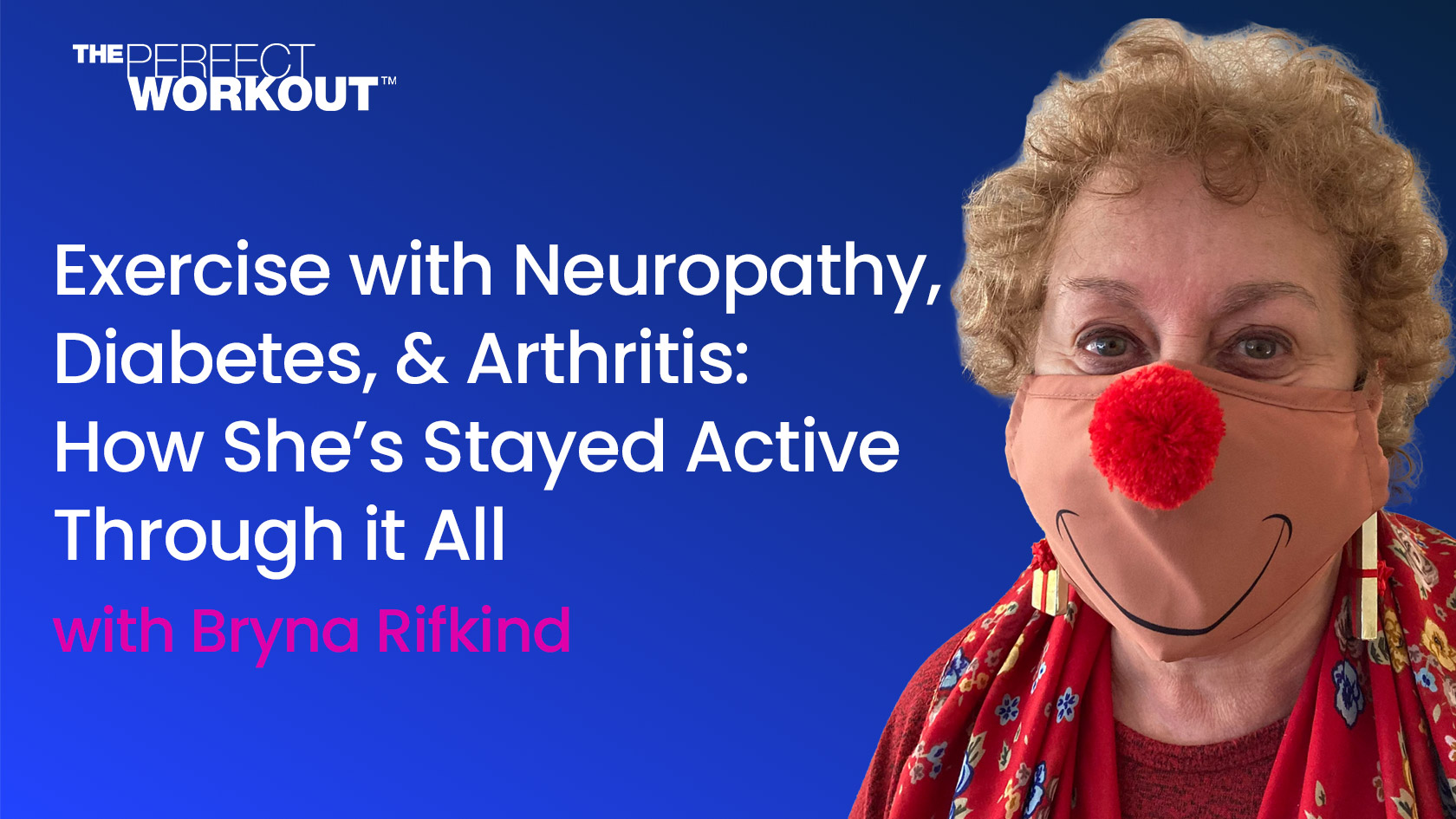 Exercise with Neuropathy, Diabetes, & Arthritis: How She's Stayed Active Through it All