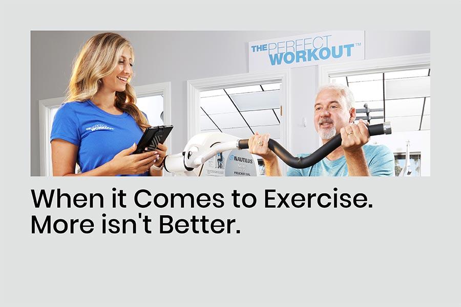 More Exercise Isn't Better. Better Exercise is Better.