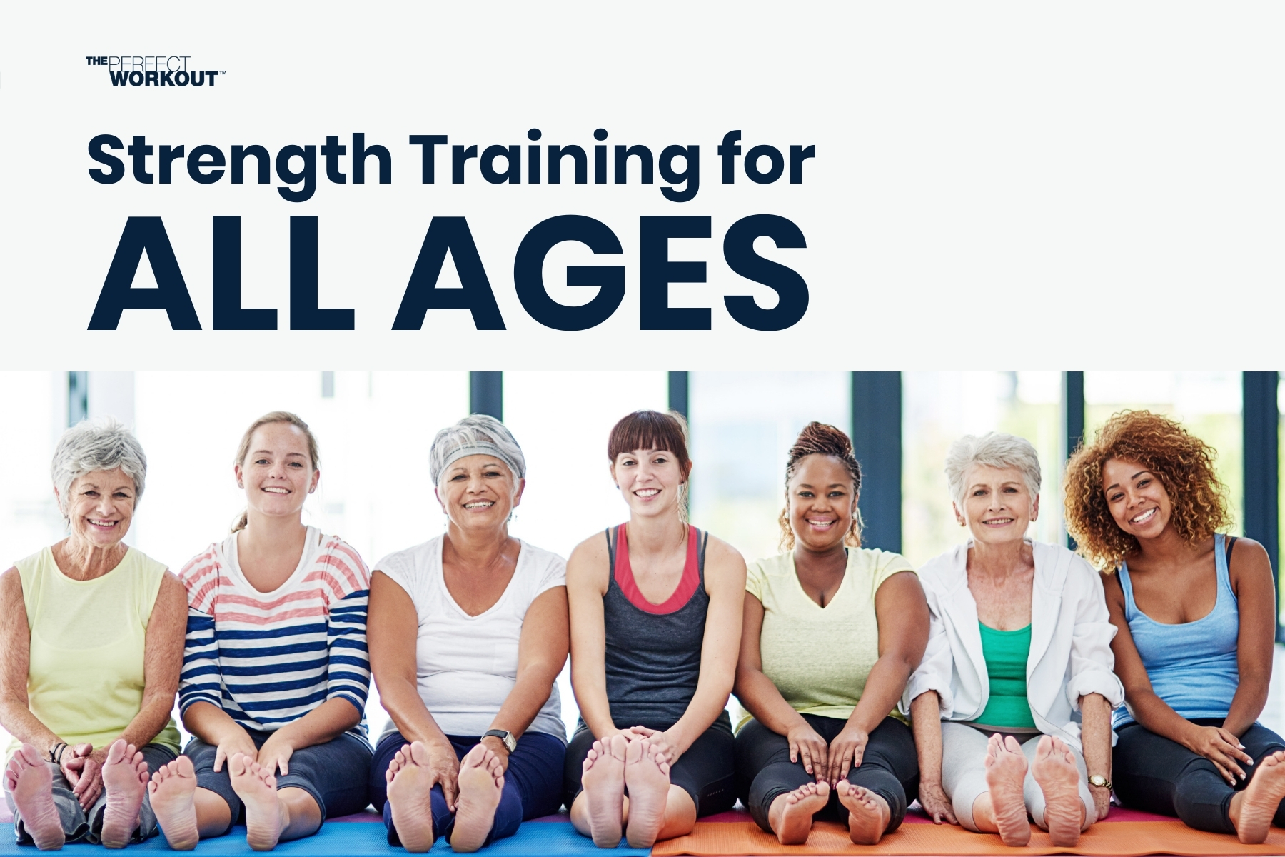 Strength Training: Exercise for ALL Ages