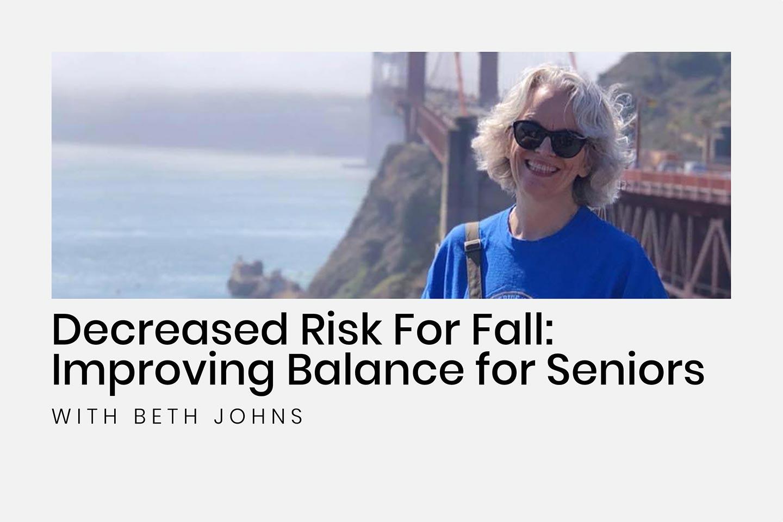 Decreased Risk For Fall: Improving Balance for Seniors