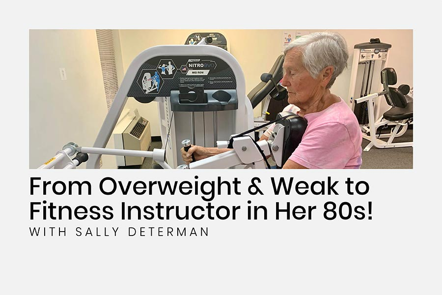 From Overweight & Weak to Fitness Instructor in Her 80s!